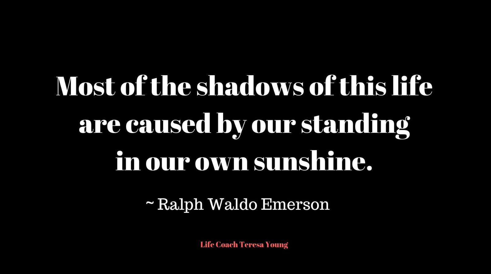 Emerson on standing in sunshine - Life Coaching with Teresa Young